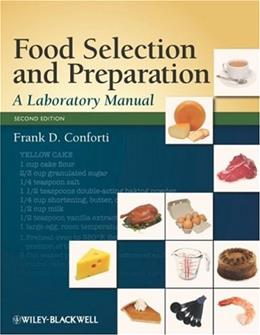 Food Selection and Preparation, by Conforti, 2nd Edition, Laboratory Manual 9780813814889