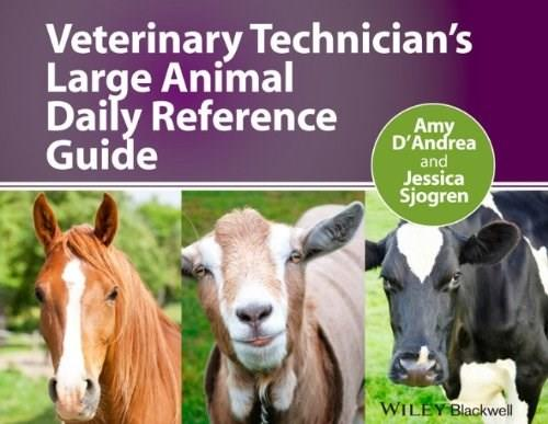 Veterinary Technicians Large Animal Daily Reference Guide, by D