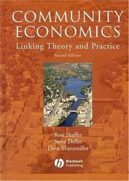 Community Economics: Linking Theory and Practice, by Shaffer, 2nd Edition 9780813816371