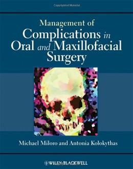 Management of Complications in Oral and Maxillofacial Surgery, by Miloro 9780813820521
