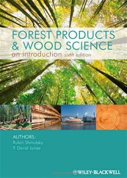 Forest Products and Wood Science, by Shmulsky, 6th Edition 9780813820743