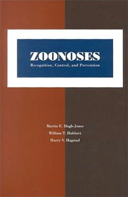 Zoonoses: Recognition, Control, and Prevention, by Hugh-Jones 9780813825427