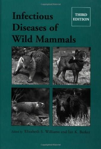 Infectious Diseases of Wild Mammals, by Williams, 3rd Edition 9780813825564
