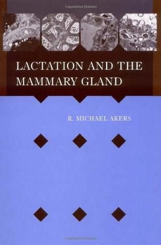 Lactation and the Mammary Gland, by Akers 9780813829920