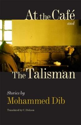 At the Café and The Talisman (CARAF Books: Caribbean and African Literature translated from the French) 9780813931203