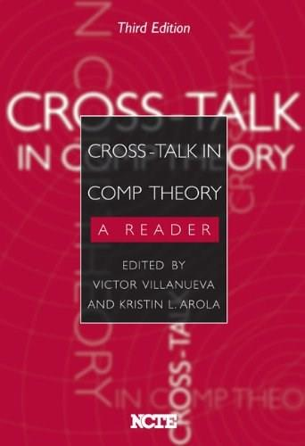 Cross-Talk in Comp Theory: A Reader, by Villanueva, 3rd Edition 9780814109779