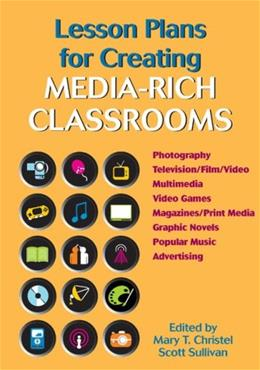 Lesson Plans For Creating Media Rich Classrooms, by Christel BK w/CD 9780814130483