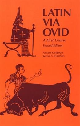 Latin Via Ovid, by Goldman, 2nd Edition, 1st Course 9780814317327