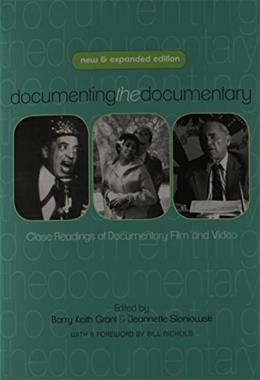 Documenting the Documentary: Close Readings of Documentary Film and Video, by Grant, New and Expanded Edition 9780814339718