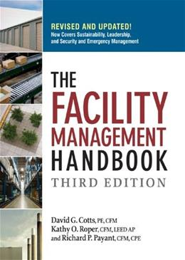 Facility Management Handbook, by Cotts, 3rd Edition 9780814413807