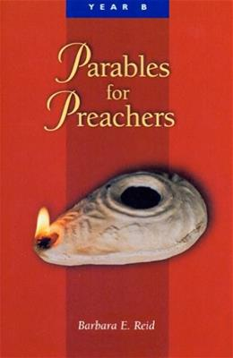 Parables for Preachers: The Gospel of Mark, Year B, by Reid 9780814625514