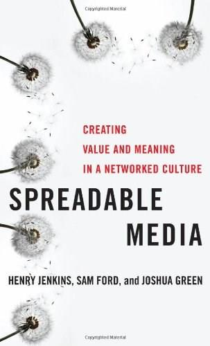 Spreadable Media: Creating Value and Meaning in a Networked Culture, by Jenkins 9780814743508
