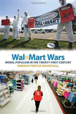 Wal-Mart Wars: Moral Populism in the 21st Century, by Massengill 9780814763346