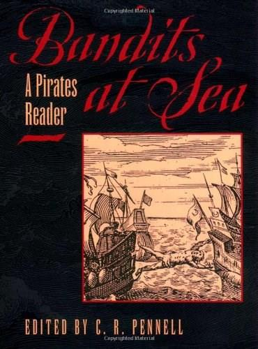 Bandits at Sea: A Pirates Reader, by Pennell 9780814766781