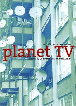 Planet TV: A Global Television Reader, by Parks 9780814766927