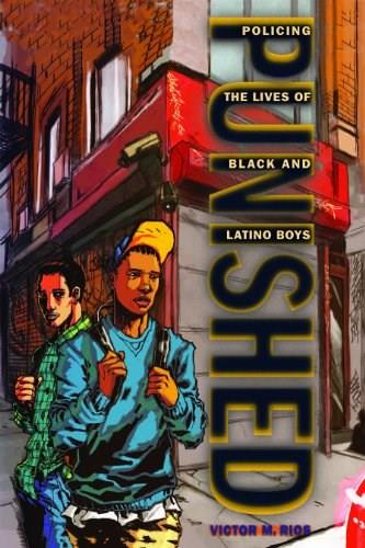 Punished: Policing the Lives of Black and Latino Boys, by Rios 9780814776377