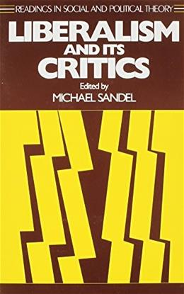 Liberalism and Its Critics: Readings in Social and Political Theory, by Sandel 9780814778418