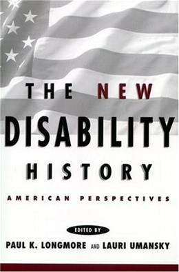 New Disability History: American Perspectives, by Longmore 9780814785645