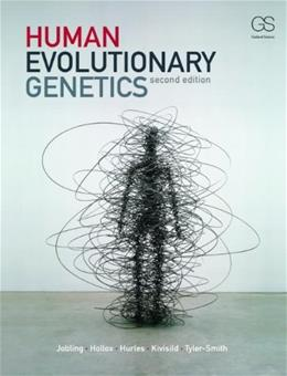 Human Evolutionary Genetics, by Jobling, 2nd Edition 9780815341482