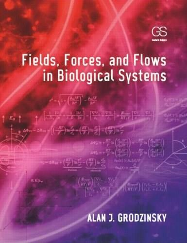 Fields, Forces, and Flows in Biological Systems, by Grodzinsky 9780815342120