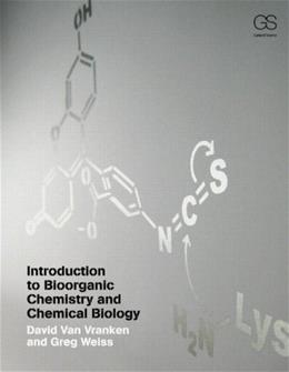 Introduction to Bioorganic Chemistry and Chemical Biology, by Van Vranken 9780815342144