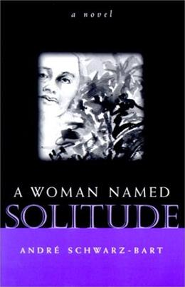 Woman Named Solitude, by Schwarz-Bart 9780815607045