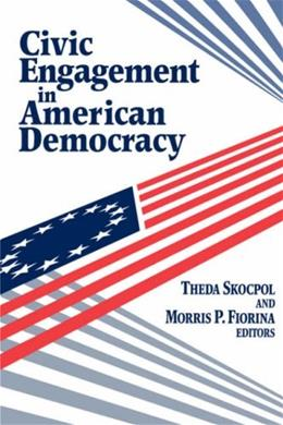 Civic Engagement in American Democracy, by Skocpol 9780815728092