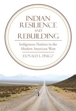 Indian Resilience and Rebuilding: Indigenous Nations in the Modern American West, by Fixico 9780816530649