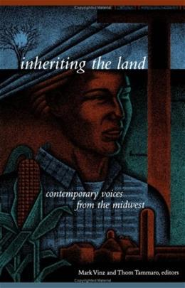 Inheriting The Land: Contemporary Voices from the Midwest 1 9780816623037