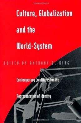 Culture, Globalization and the World-System: Contemporary Conditions for the Representation of Identity 9780816629534