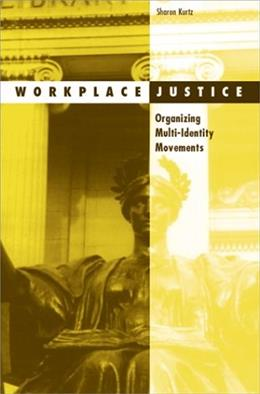Workplace Justice: Organizing Multi-Identity Movements 9780816633159