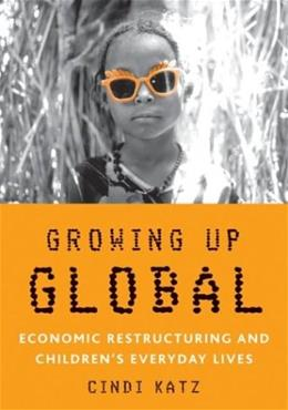Growing Up Global: Economic Restructuring and Children
