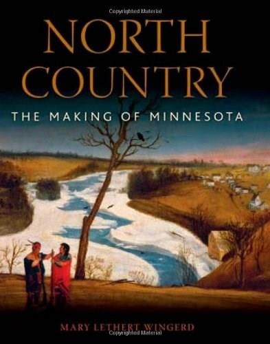 North Country: The Making of Minnesota, by Delegard 9780816648689