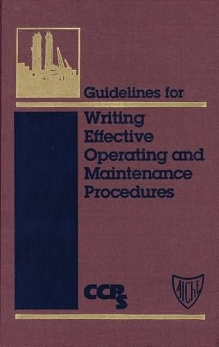 Guidelines for Writing Effective Operating and Maintenance Procedures 9780816906581
