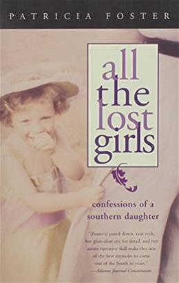 All the Lost Girls: Confessions of a Southern Daughter (Deep South Books) 9780817312480