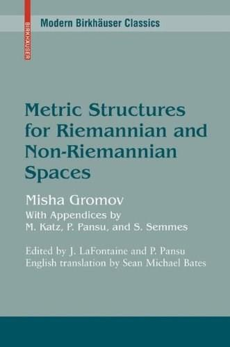 Metric Structures for Riemannian and Non-Reimannian Spaces 9780817645823