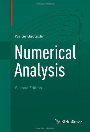 Numerical Analysis, by Gautschi, 2nd Edition 9780817682583