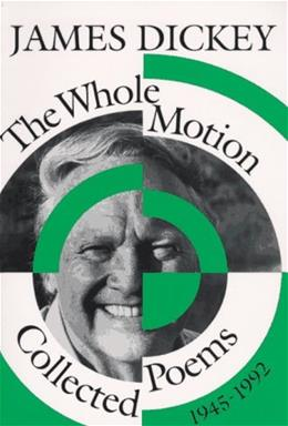 The Whole Motion: Collected Poems, 1945-1992 (Wesleyan Poetry Series) 9780819512185