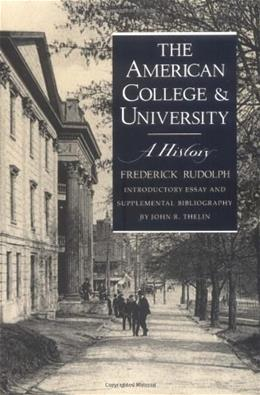 American College and University: A History, by Rudolph 9780820312842