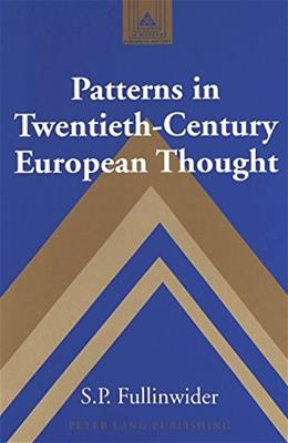 Patterns in 20th-Century European Thought, by Fullinwider 9780820444284