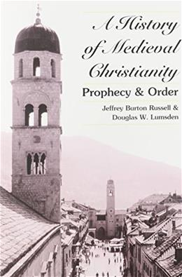 History of Medieval Christianity: Prophesy and Order, by Russell 9780820445113