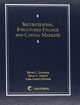 Securitization, Structured Finance, and Capital Markets, by Schwarcz, 4th Edition 9780820548517