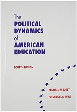 Political Dynamics of American Education, by Wirt, 4th Edition 9780821122815