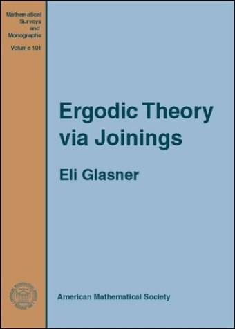 Ergodic Theory Via Joinings, by Glasner 9780821833728