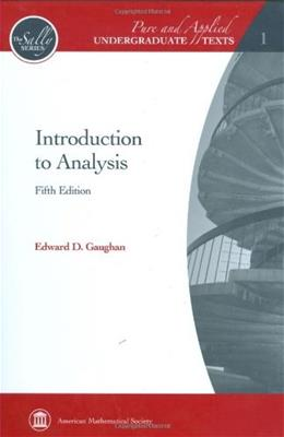 Introduction to Analysis (Pure and Applied Undergraduate Texts) 5 9780821847879