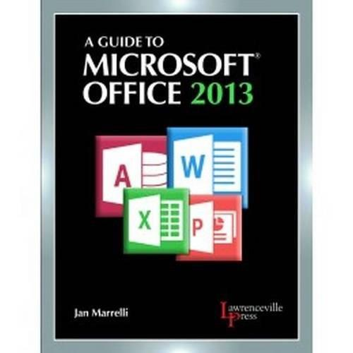 A Guide to Microsoft Office 2013 9780821965610