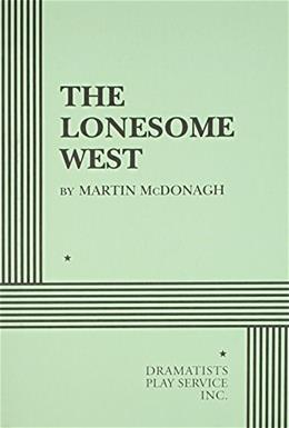 The Lonesome West - Acting Edition First Edit 9780822216667