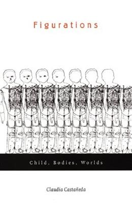 Figurations: Child, Bodies, Worlds, by Castaneda 9780822329695