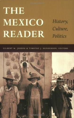 Mexico Reader: History, Culture, Politics, by Joseph 9780822330424
