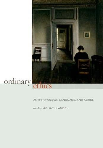 Ordinary Ethics: Anthropology, Language, and Action, by Lambek, 3rd Edition 9780823233175